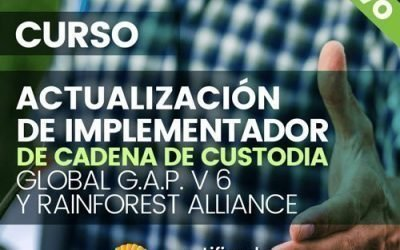Curso: Implementador de Cadena de Custodia Global G.A.P. V6 y RainForest Alliance