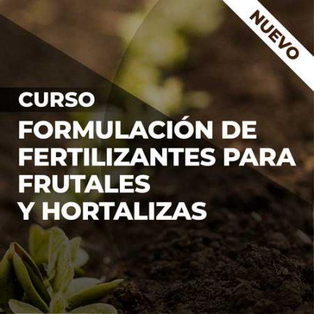 Curso Formulación de Fertilizantes para Frutales y Hortalizas